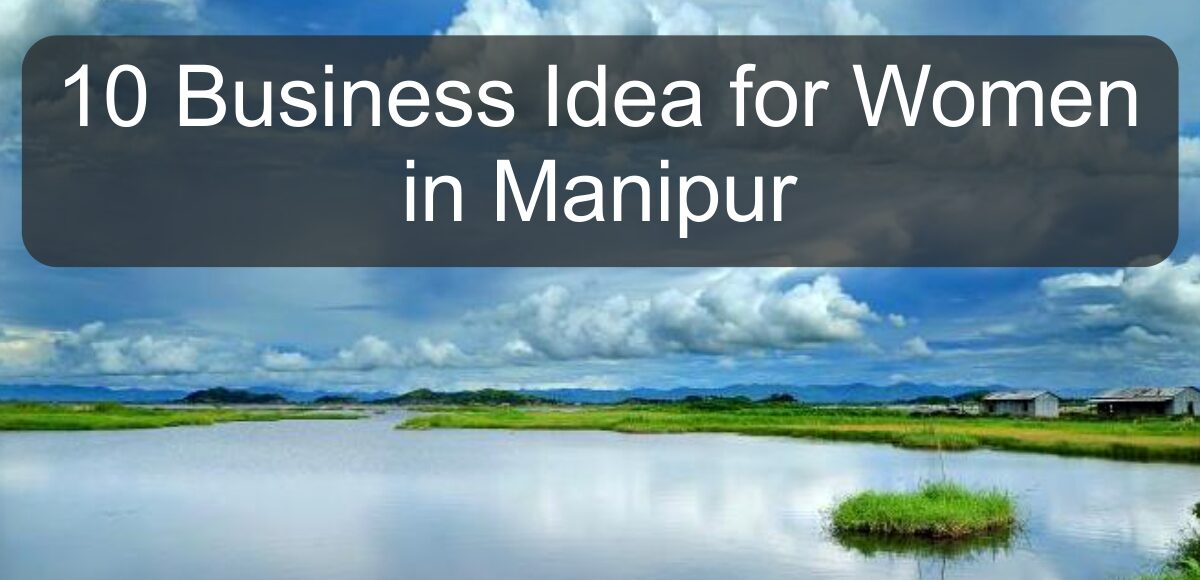 Business Idea for Women in Manipur
